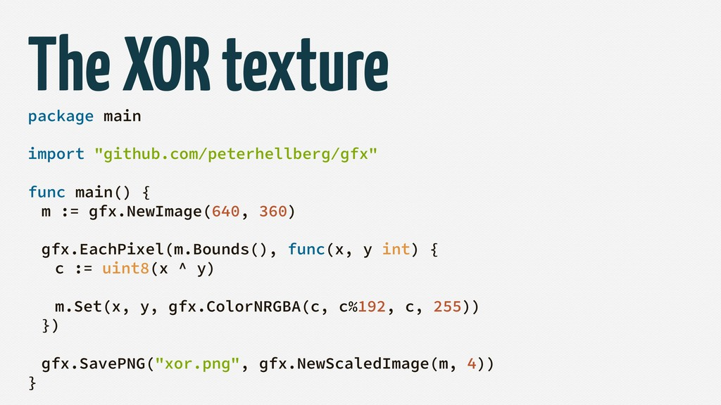 "The XOR texture package main import ""github.com..."