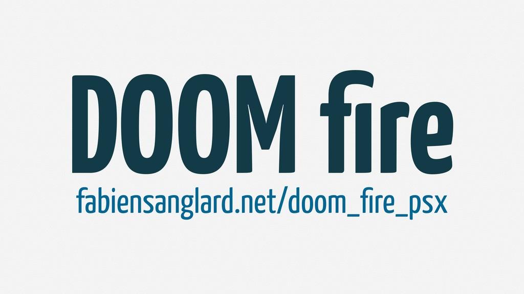 DOOM fire fabiensanglard.net/doom_fire_psx
