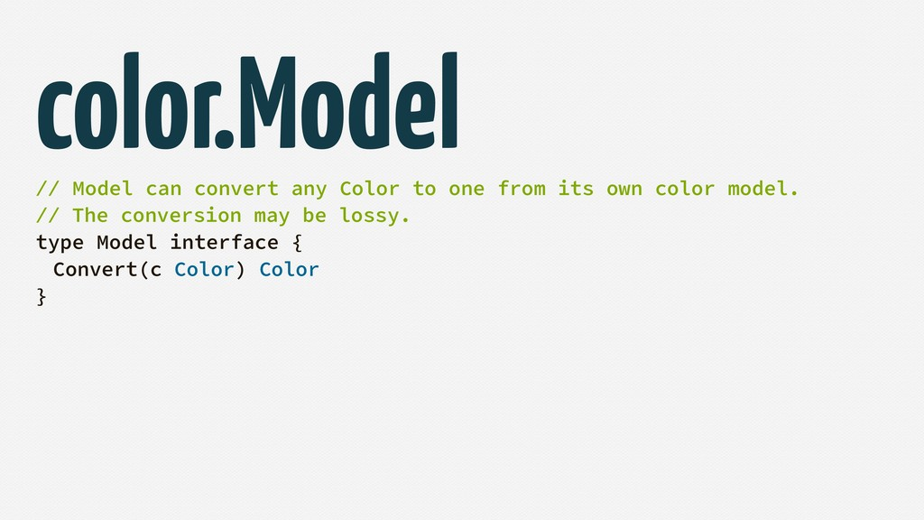 // Model can convert any Color to one from its ...