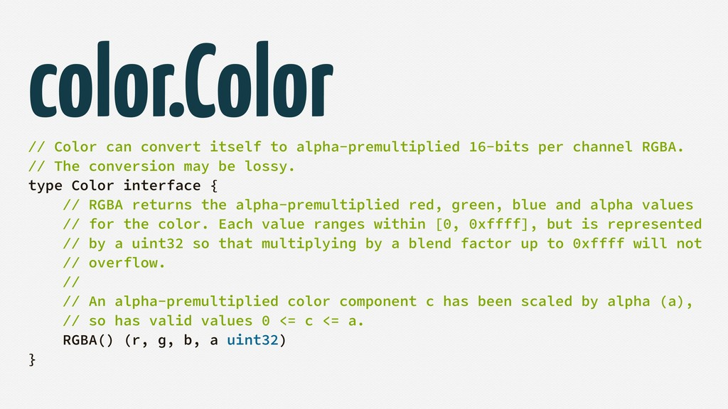 color.Color // Color can convert itself to alph...