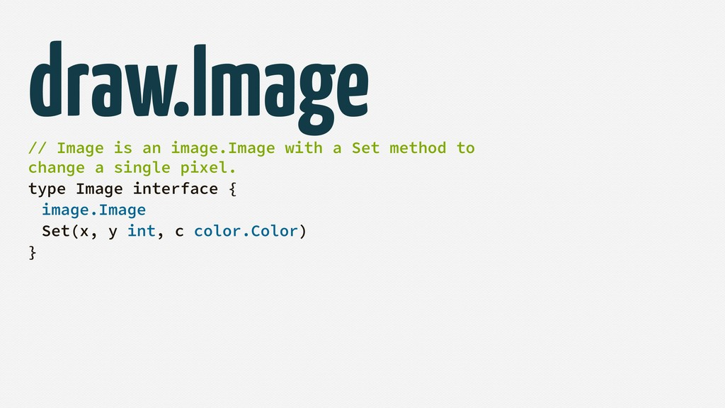draw.Image // Image is an image.Image with a Se...