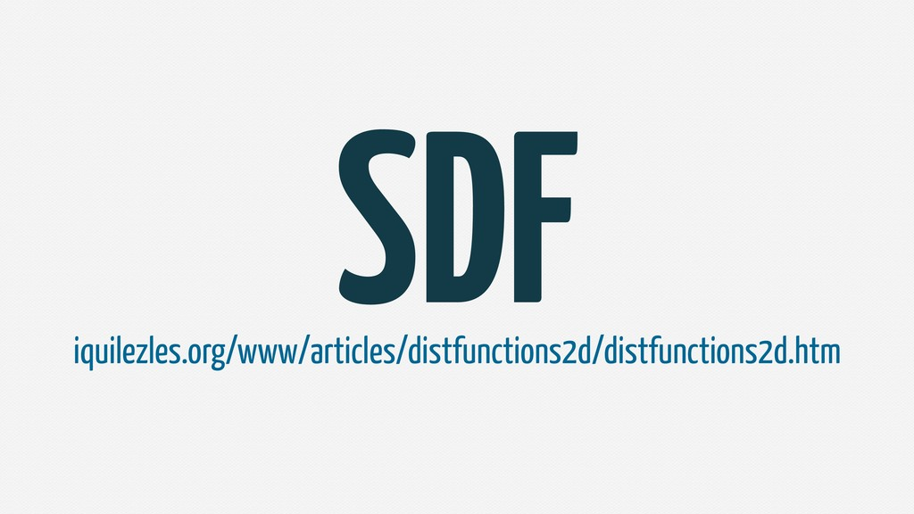 SDF iquilezles.org/www/articles/distfunctions2d...