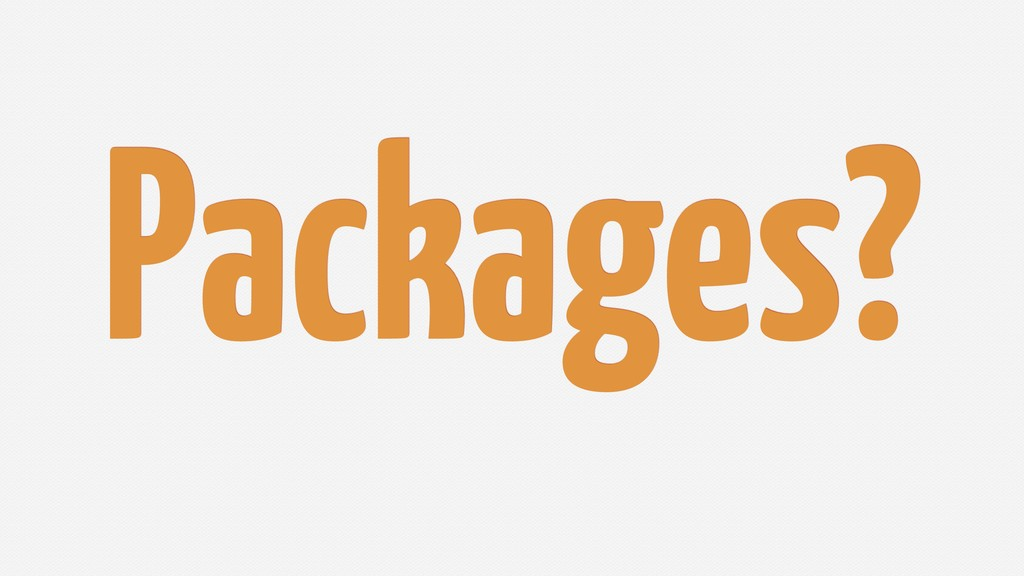 Packages?