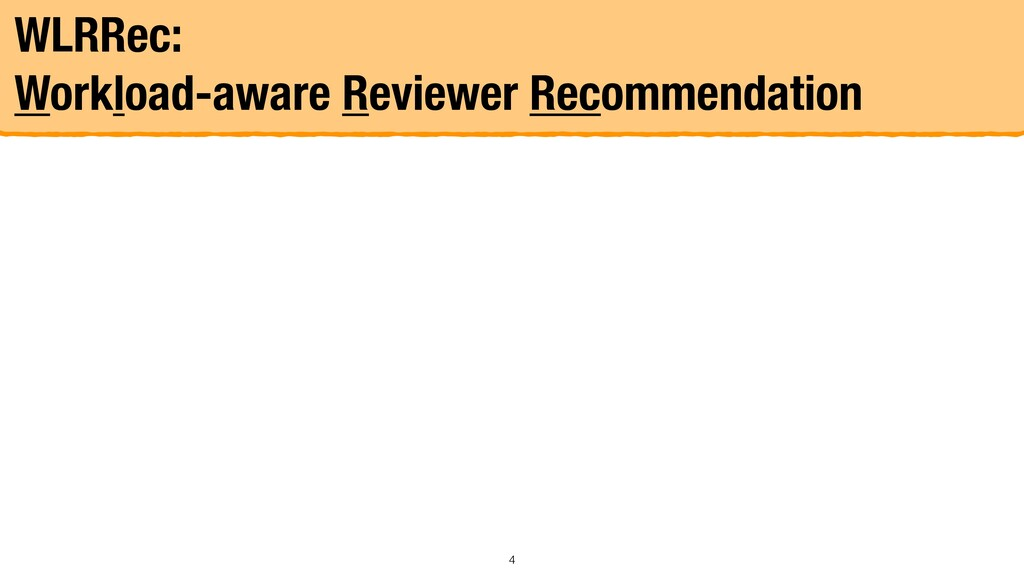 WLRRec: Workload-aware Reviewer Recommendation 4