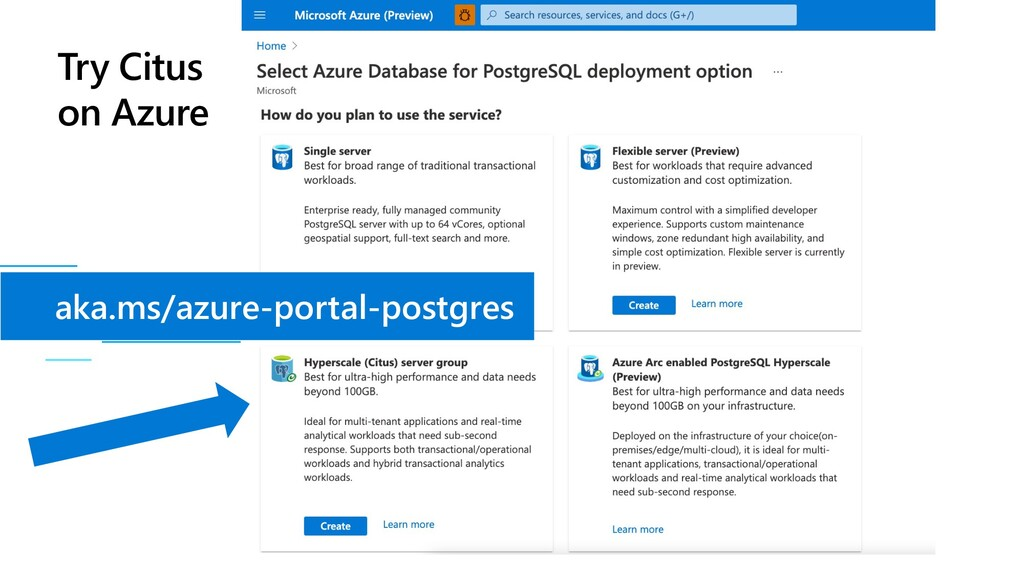 aka.ms/azure-portal-postgres Try Citus on Azure