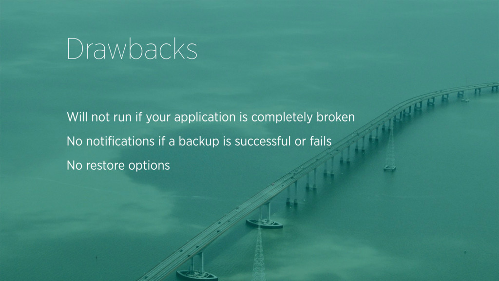 Drawbacks Will not run if your application is c...