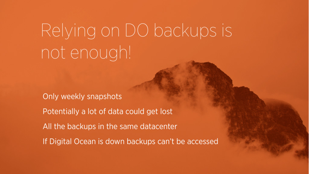 Relying on DO backups is not enough! Only weekl...