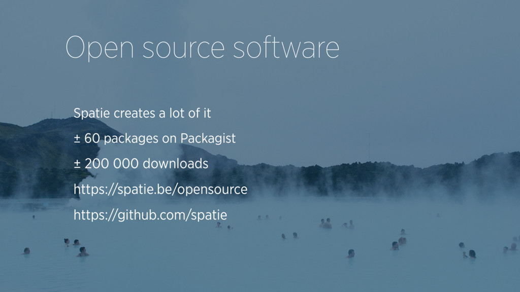 Open source software Spatie creates a lot of it...