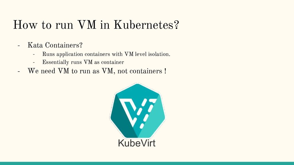 How to run VM in Kubernetes? - Kata Containers?...