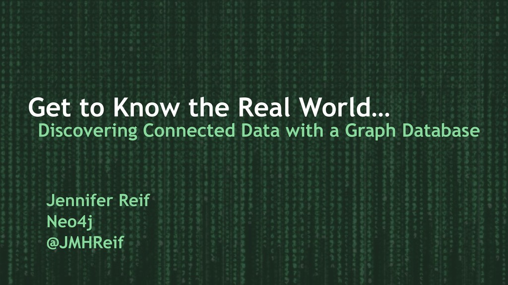 Get to Know the Real World… Discovering Connect...