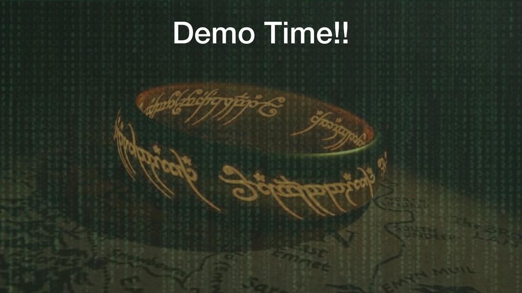 Demo Time!!