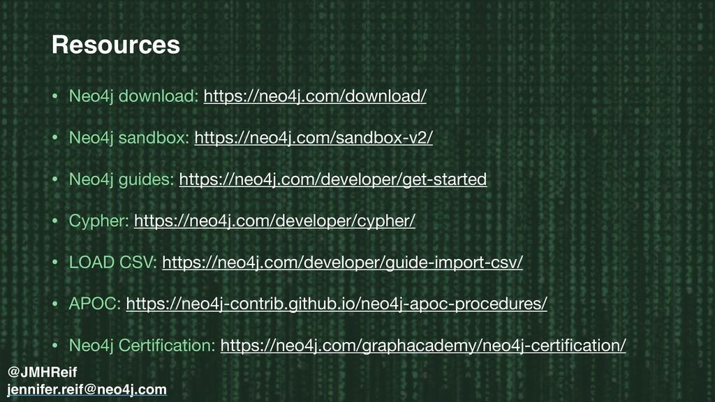 Resources • Neo4j download: https://neo4j.com/d...