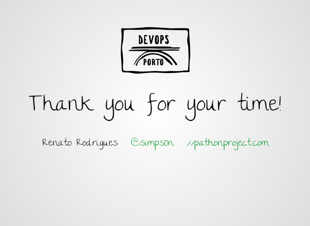Thank you for your time! Renato Rodrigues - - @...