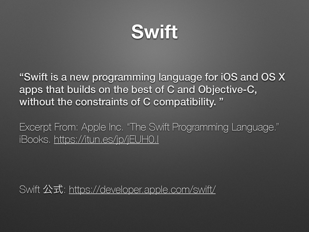 "Swift ""Swift is a new programming language for ..."