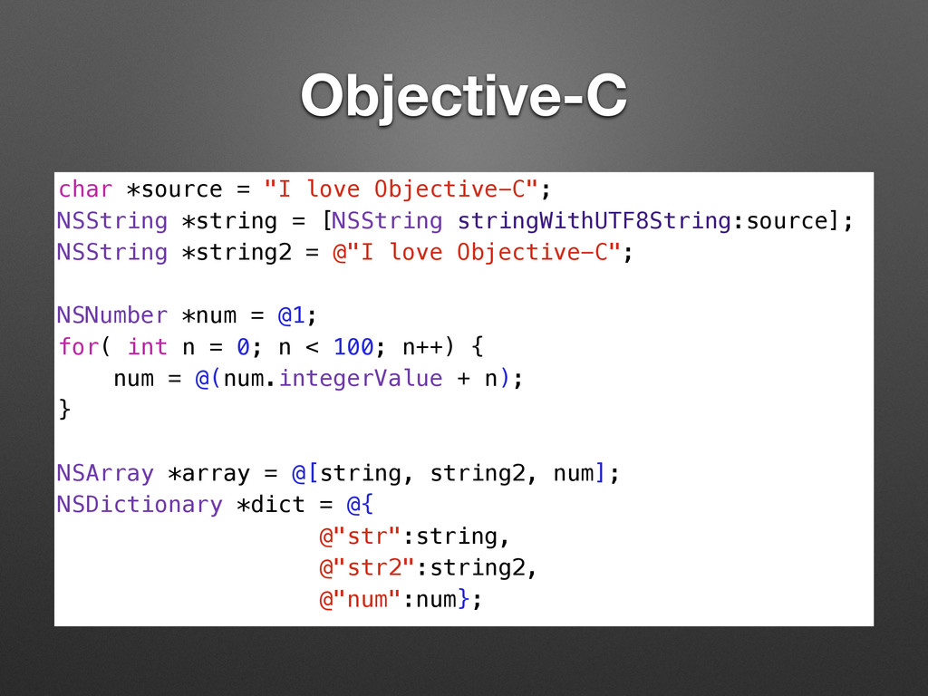 "Objective-C char *source = ""I love Objective-C""..."