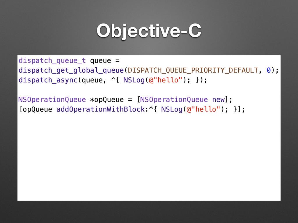 Objective-C dispatch_queue_t queue = dispatch_g...