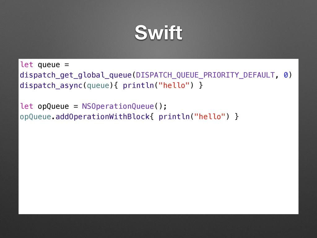 Swift let queue = dispatch_get_global_queue(DIS...