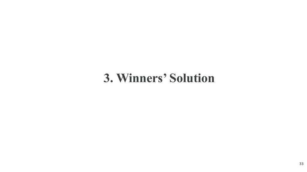 3. Winners' Solution 33