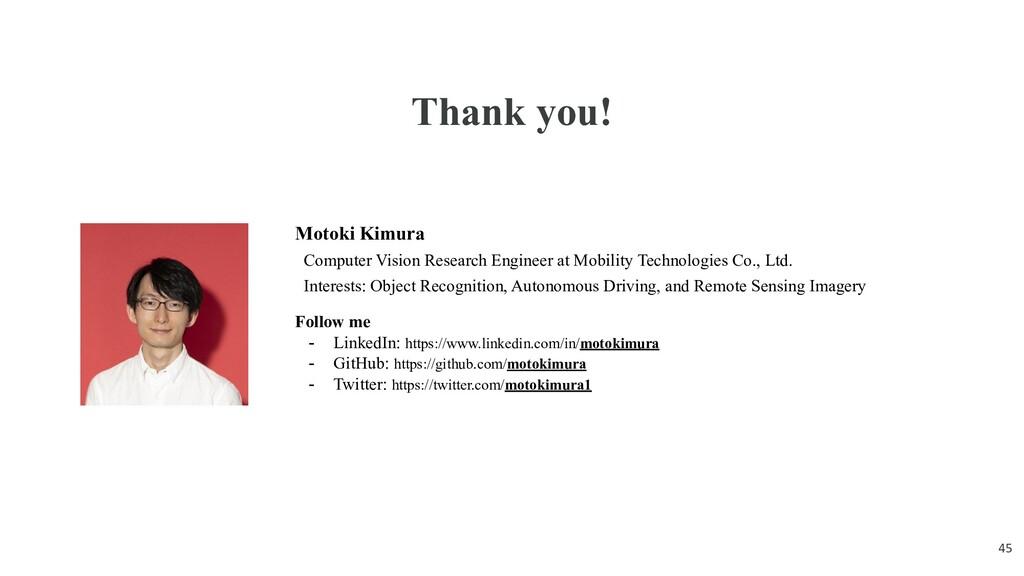 Thank you! Motoki Kimura Computer Vision Resear...