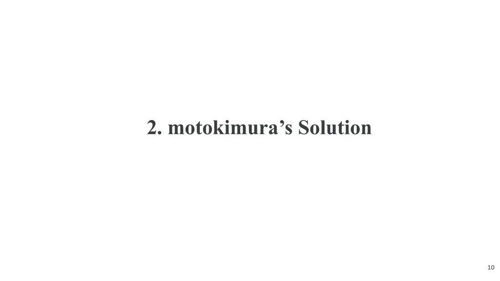 2. motokimura's Solution 10