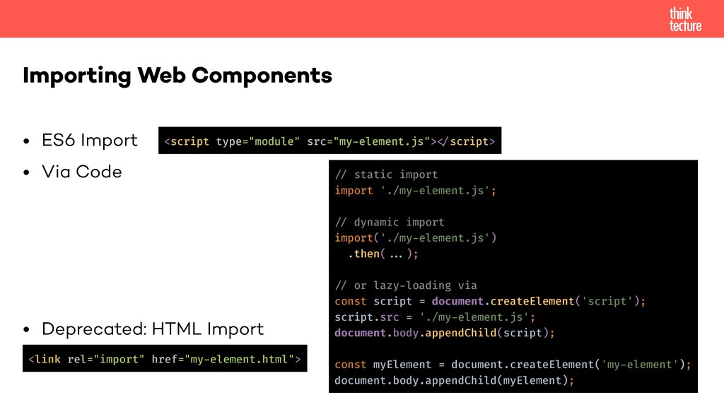 • ES6 Import • Via Code • Deprecated: HTML Impo...