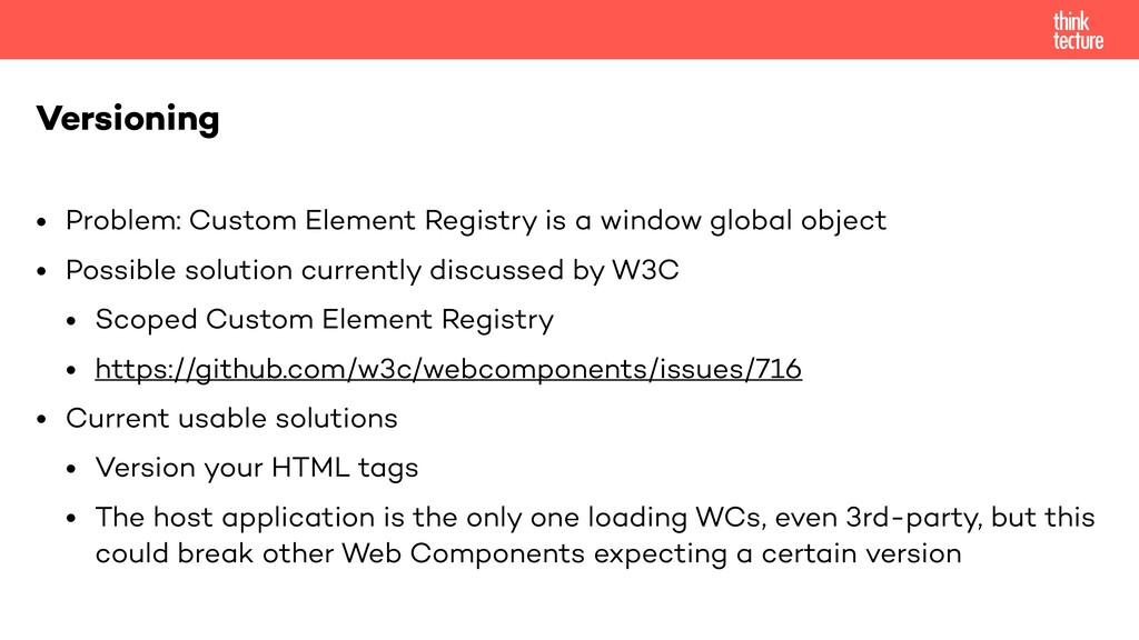 • Problem: Custom Element Registry is a window ...