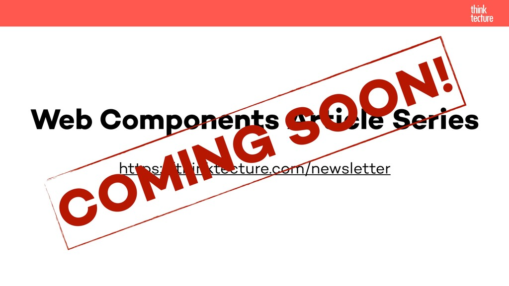 Web Components Article Series https://thinktect...