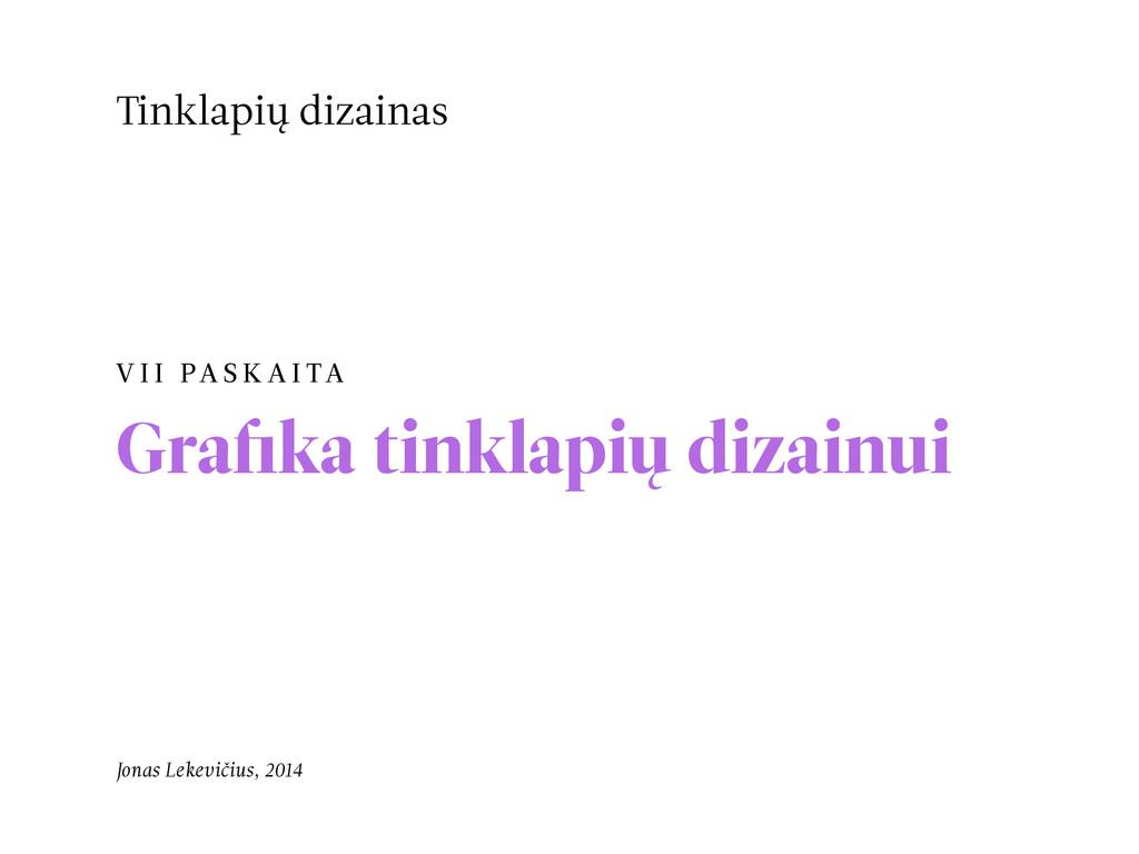 V I I PA S K A I TA Grafika tinklapių dizainui T...