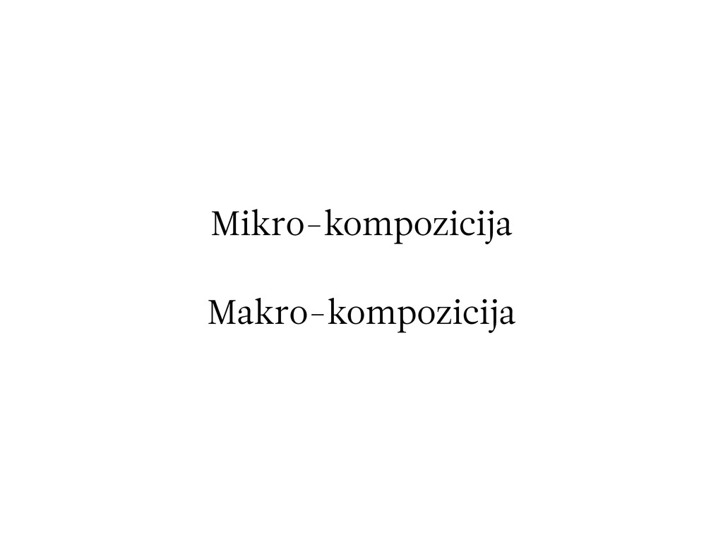 Mikro-kompozicija Makro-kompozicija