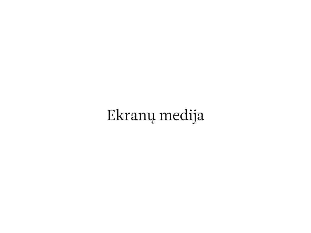 Ekranų medija
