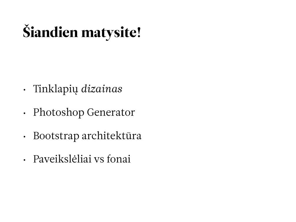 Šiandien matysite! • Tinklapių dizainas • Photo...
