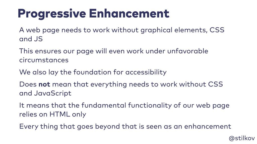 @stilkov Progressive Enhancement A web page nee...