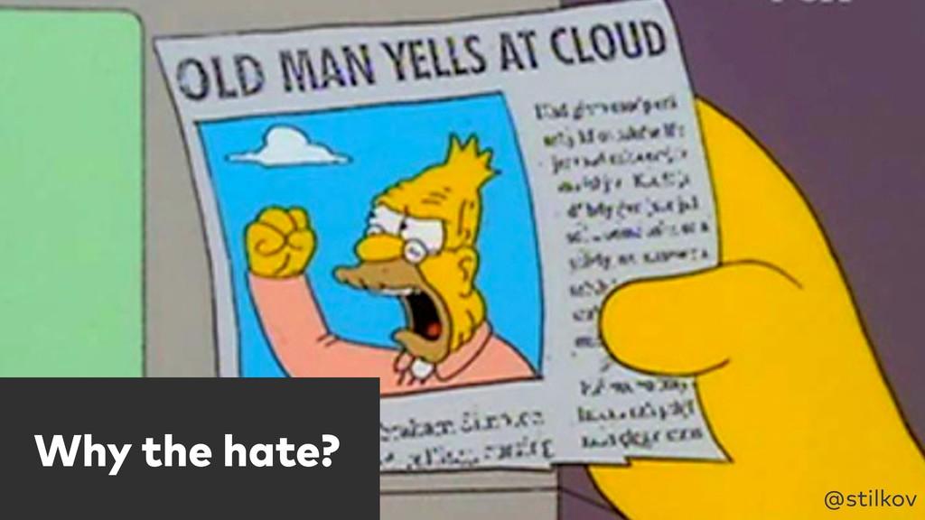 Why the hate? @stilkov
