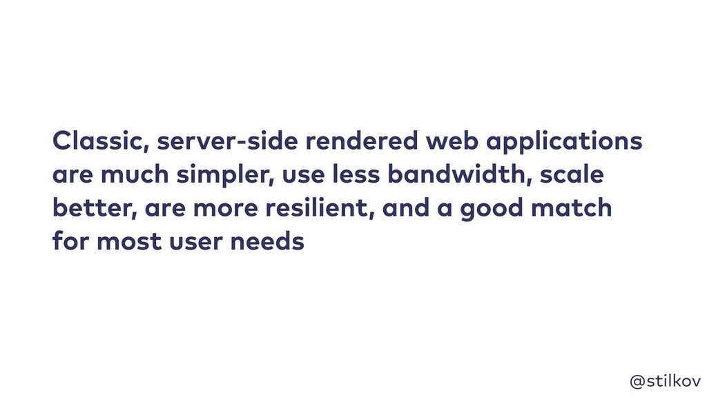 @stilkov Classic, server-side rendered web appl...