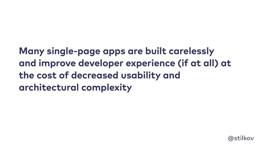 @stilkov Many single-page apps are built carele...