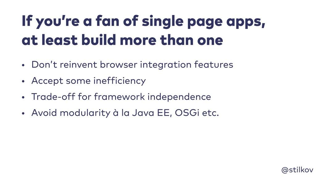 @stilkov If you're a fan of single page apps, ...