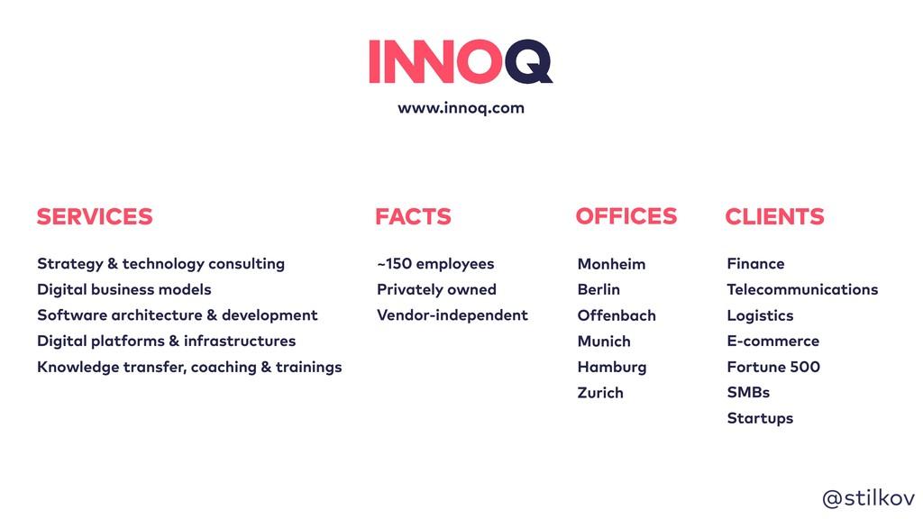 @stilkov www.innoq.com OFFICES Monheim Berlin O...