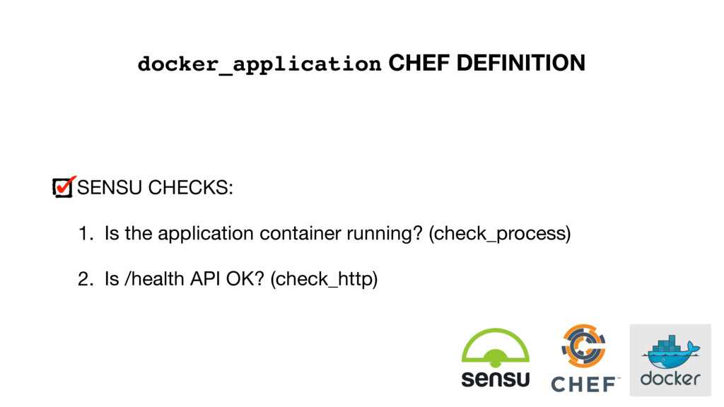 SENSU CHECKS:  1. Is the application container ...