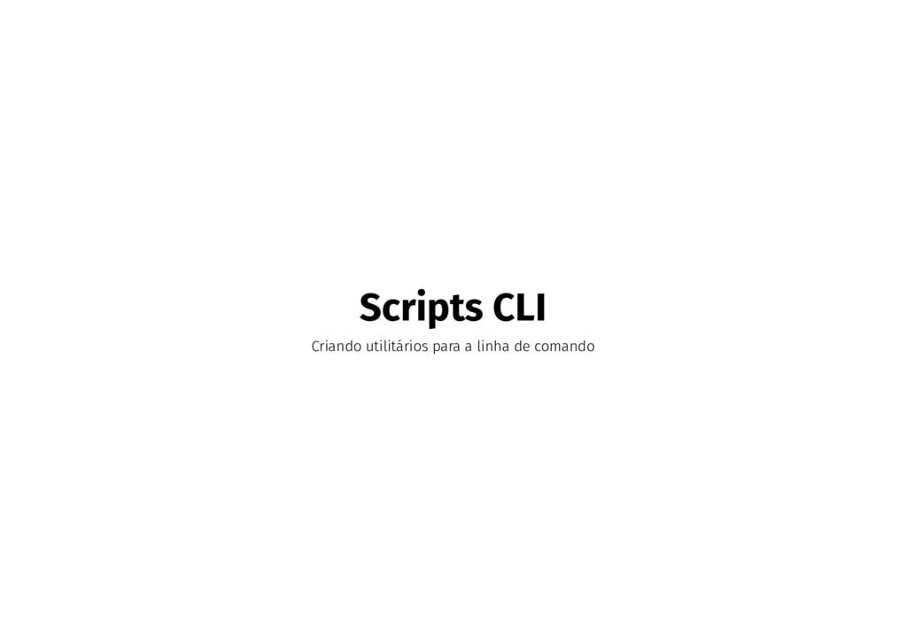 Scripts CLI Criando utilitários para a linha de...