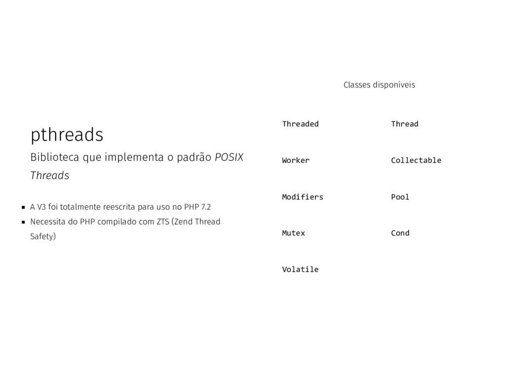 pthreads Biblioteca que implementa o padrão POS...