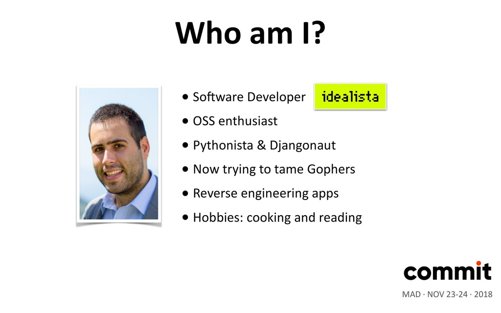 • SoEware Developer • OSS enthusiast • Pythonis...