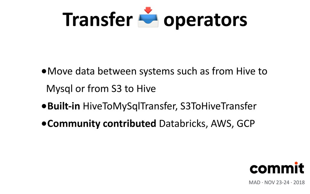 •Move data between systems such as from Hive to...