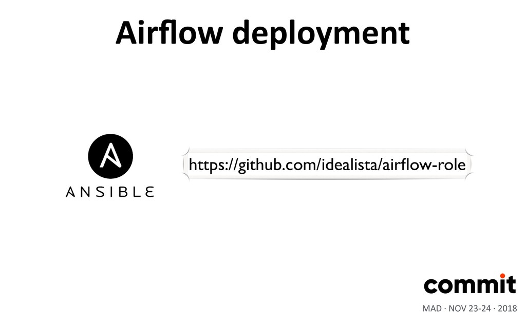 Airflow deployment MAD · NOV 23-24 · 2018 https:...