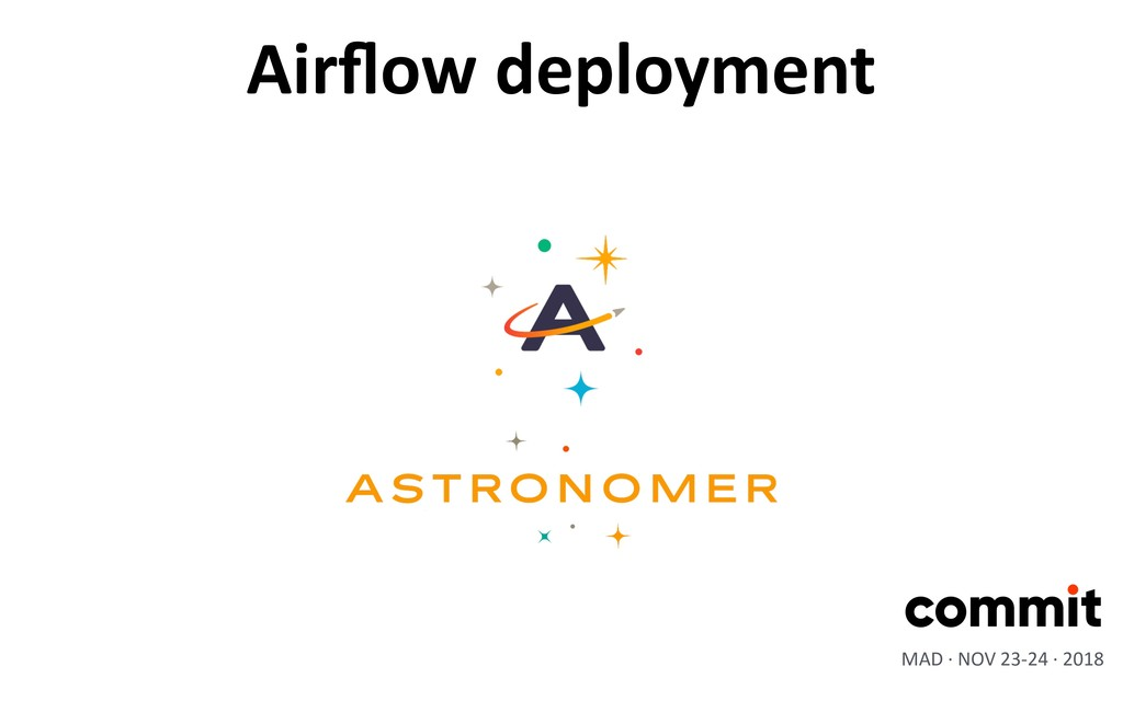 Airflow deployment MAD · NOV 23-24 · 2018