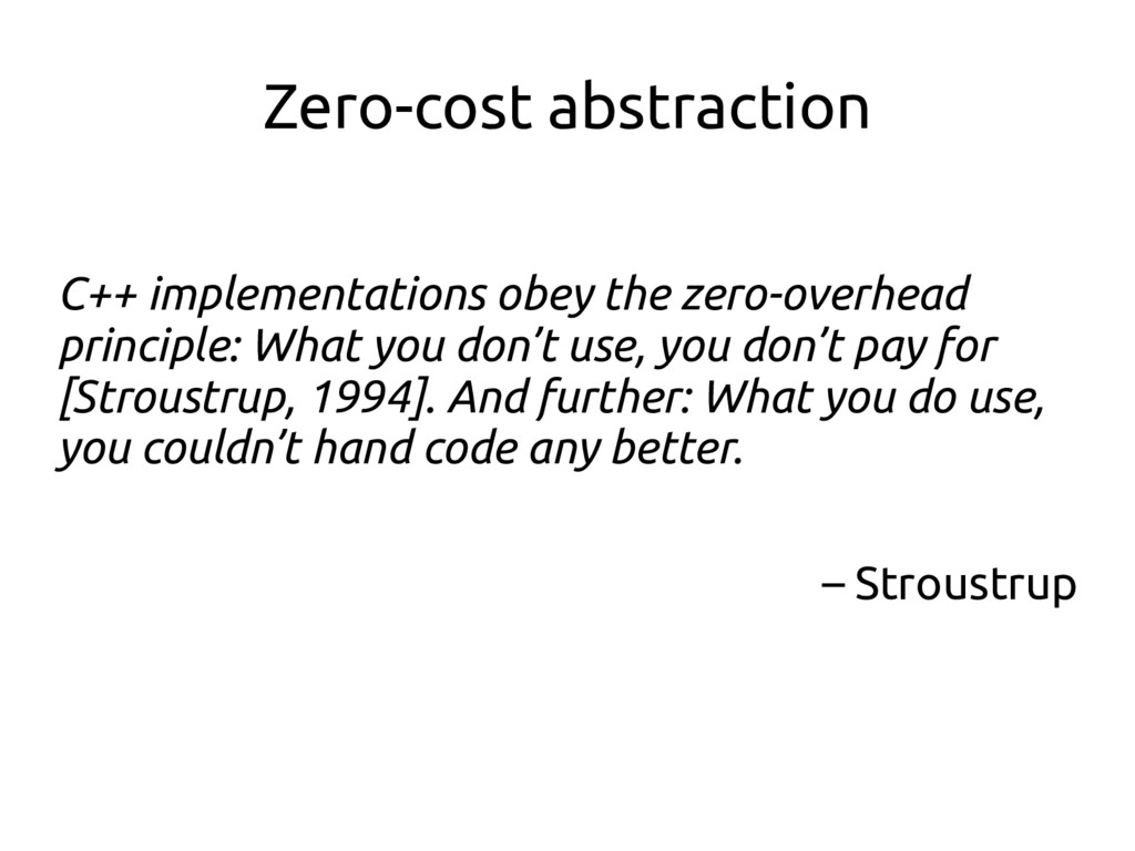 Zero-cost abstraction C++ implementations obey ...