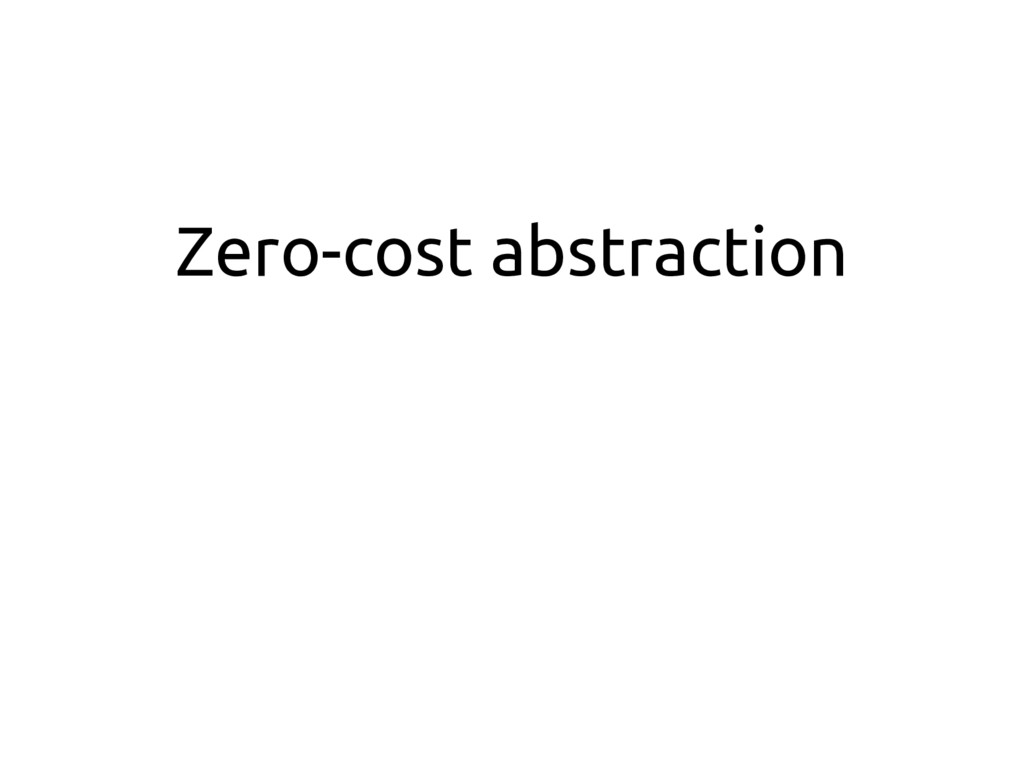 Zero-cost abstraction