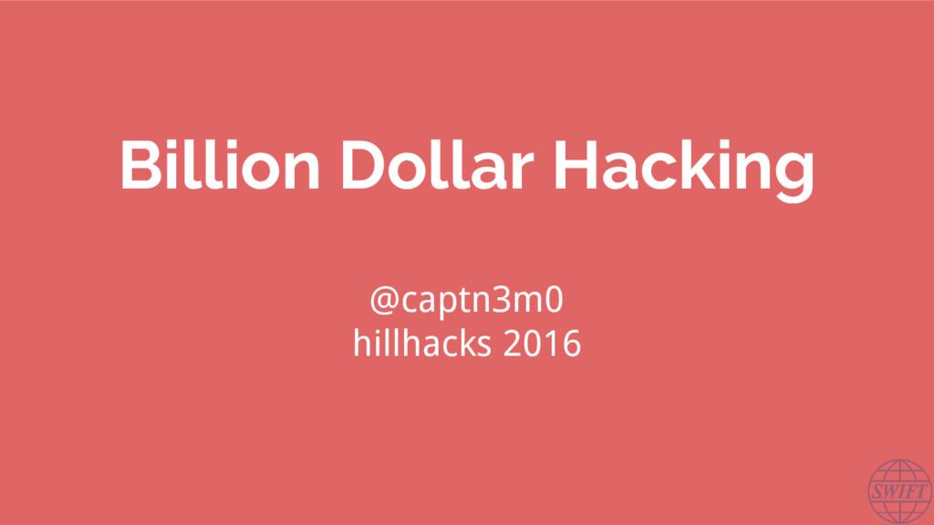 @captn3m0 hillhacks 2016 Billion Dollar Hacking