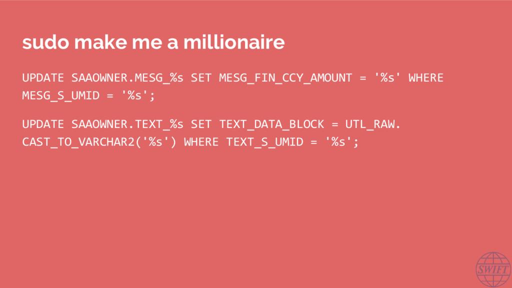 sudo make me a millionaire UPDATE SAAOWNER.MESG...