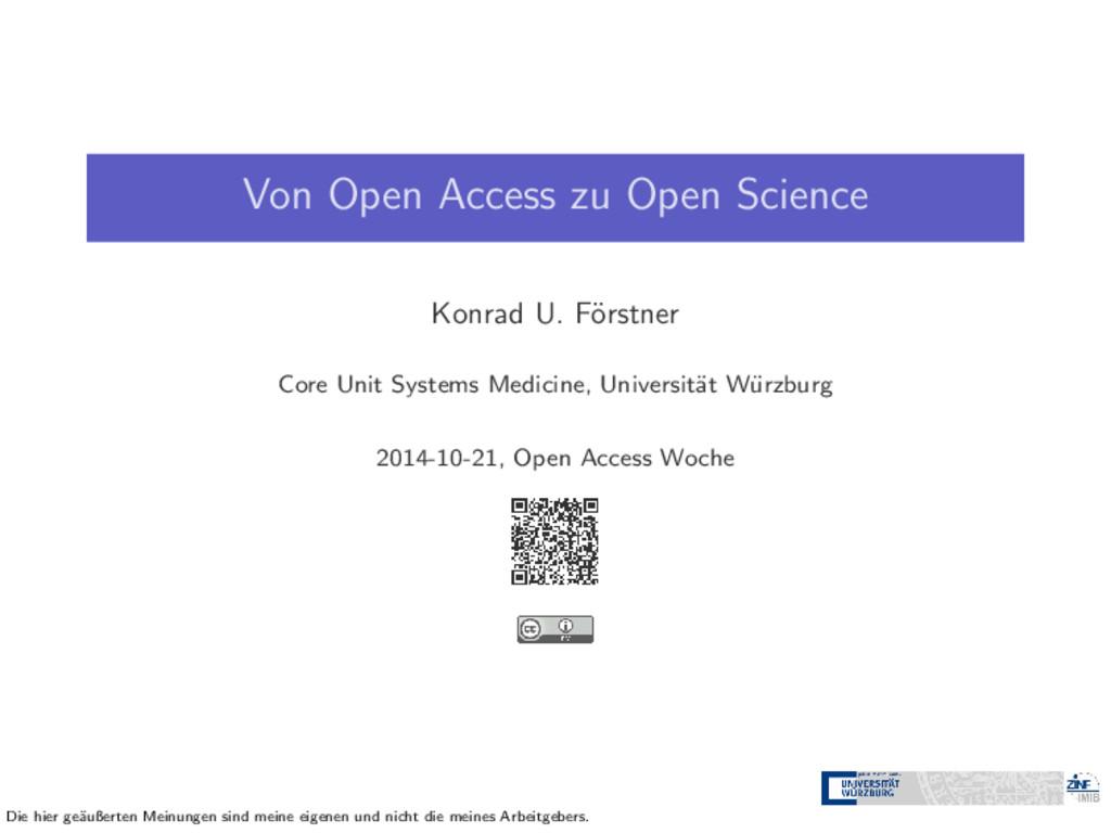 Von Open Access zu Open Science Konrad U. F¨ or...