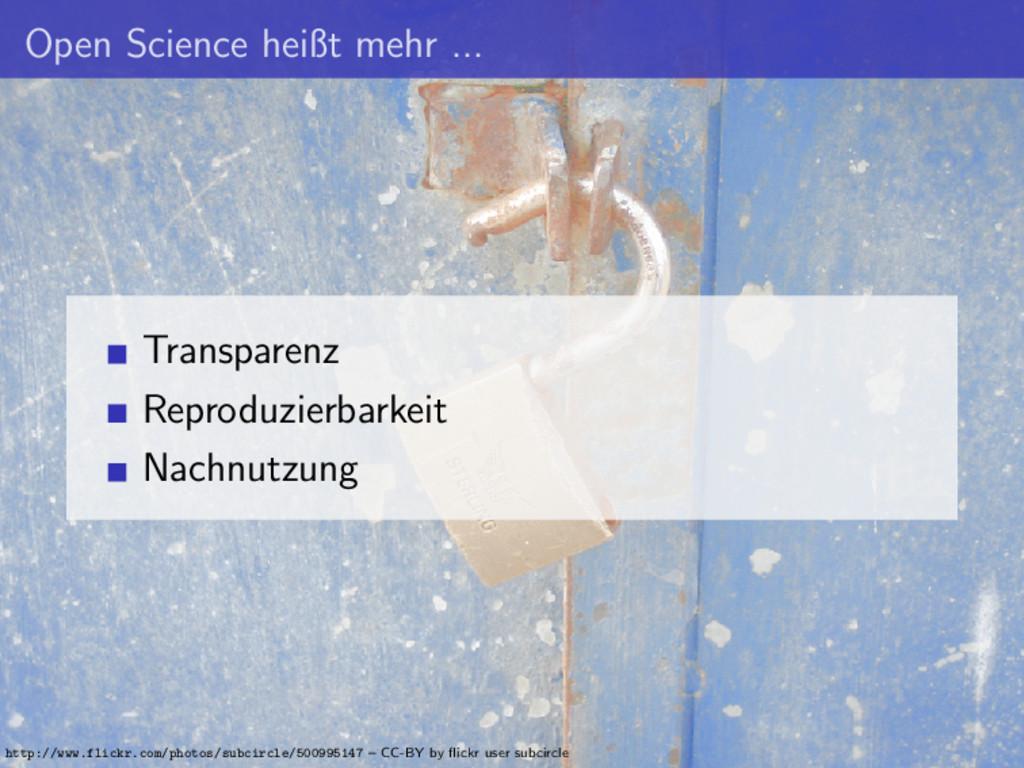 Open Science heißt mehr ... Transparenz Reprodu...